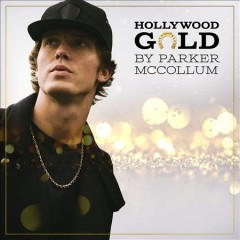 Hollywood gold - EP /  Parker McCollum. - Parker McCollum.