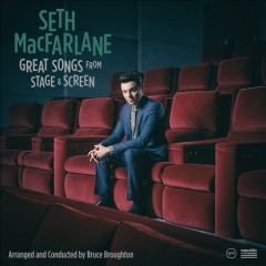 Great Songs From Stage and Screen /  Seth Macfarlane.