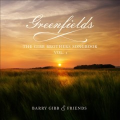 Greenfields : the Gibb Brothers' songbook : vol. 1 / Barry Gibb.