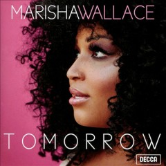 Tomorrow /  Marisha Wallace.