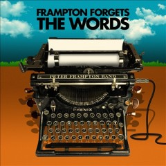 Frampton forgets the words /  Peter Frampton Band. - Peter Frampton Band.