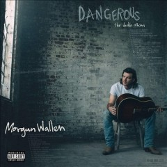Dangerous: The Double Album /  Morgan Wallen.