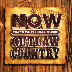 NOW that's what I call music!  : Outlaw country.