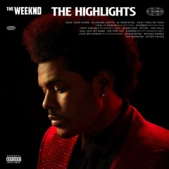 The highlights /  the Weeknd. - the Weeknd.