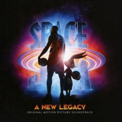 Space Jam: A New Legacy Motion Picture Soundtrack.