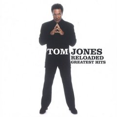 Reloaded : greatest hits / Tom Jones.