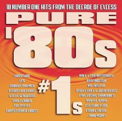 Pure '80s #1s : [18 number one hits from the decade of excess].