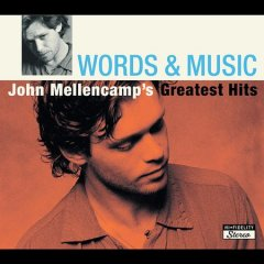 Words & music : John Mellencamp's greatest hits : 35 classic Mellencamp songs plus two new tracks / John Mellencamp.