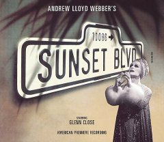 Sunset Blvd. : American premier recording / [music by Andrew Lloyd Webber ; book & lyrics by Don Black & Christopher Hampton].