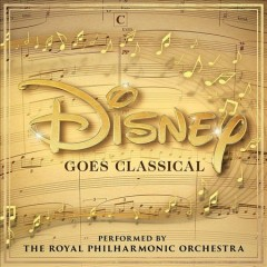 Disney Goes Classical /  Royal Philharmonic Orchestra.