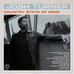 Country state of mind /  Josh Turner.