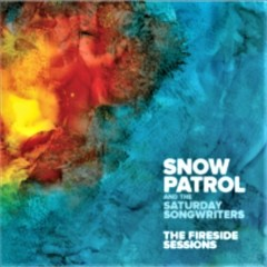 The fireside sessions /  Snow Patrol and the Saturday Songwriters.