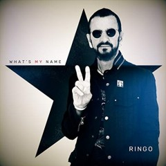 What's my name /  Ringo Starr.