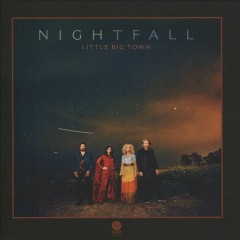 Nightfall /  Little Big Town. - Little Big Town.
