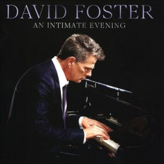 An intimate evening /  David Foster. - David Foster.