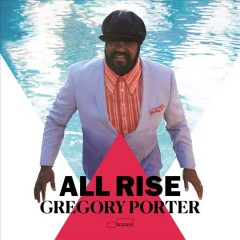 All rise /  Gregory Porter. - Gregory Porter.