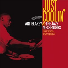 Just coolin' /  Art Blakey & The Jazz Messengers. - Art Blakey & The Jazz Messengers.