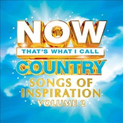 Now That's What I Call Country Songs of Inspiration Volume 2.