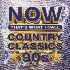 Now That's What I Call Country Classics '90s.