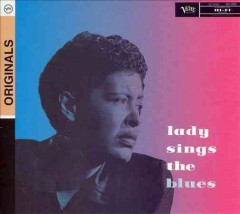 Lady sings the blues /  Billie Holiday. - Billie Holiday.
