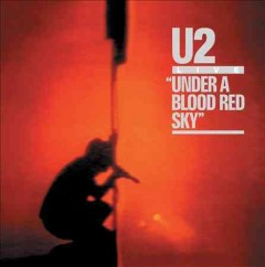 Under a blood red sky /  [all songs written by U2].