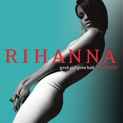 Good girl gone bad,  reloaded /  Rihanna.