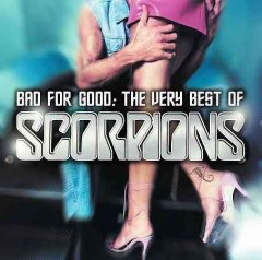 Bad for good : the very best of Scorpions / Scorpions.