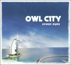Ocean eyes /  Owl City. - Owl City.