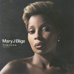 Stronger with each tear /  Mary J. Blige.