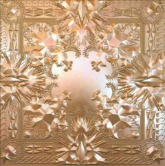 Watch the throne /  Kanye West ; Jay-Z.