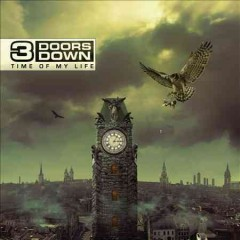 Time of my life /  3 Doors Down.