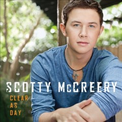Clear as day /  Scotty McCreery.