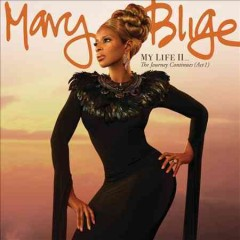 My life II-- : the journey continues (act 1) / Mary J. Blige.