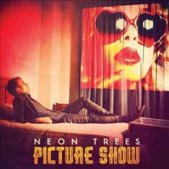 Picture show /  Neon Trees.