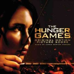 The hunger games : original motion picture score / [music by James Newton Howard]. - [music by James Newton Howard].