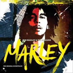 Marley : [the original soundtrack] / Bob Marley & the Wailers.