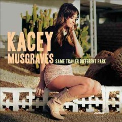 Same trailer, different park / Kacey Musgraves - Kacey Musgraves