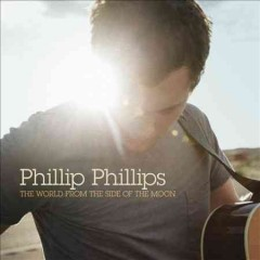The world from the side of the moon /  Phillip Phillips.