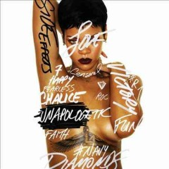 Unapologetic /  Rihanna.