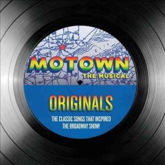 Motown originals : the classic songs that inspired the Broadway show!