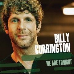 We are tonight /  Billy Currington.