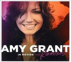 In motion : the remixes / Amy Grant.