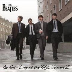 On air : live at the BBC, volume 2 / the Beatles.