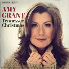 Tennessee Christmas /  Amy Grant.
