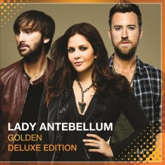 Golden : [deluxe edition] / Lady Antebellum.
