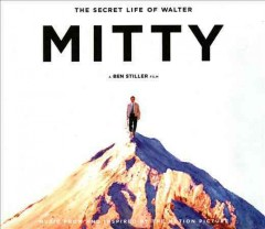 The secret life of Walter Mitty : music from and inspired by the motion picture.