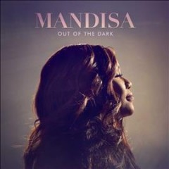 Out of the dark / Mandisa