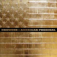 American Prodigal / Crowder