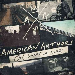 Oh what a life /  American Authors.