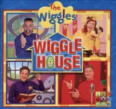 Wiggle house /  the Wiggles. - the Wiggles.